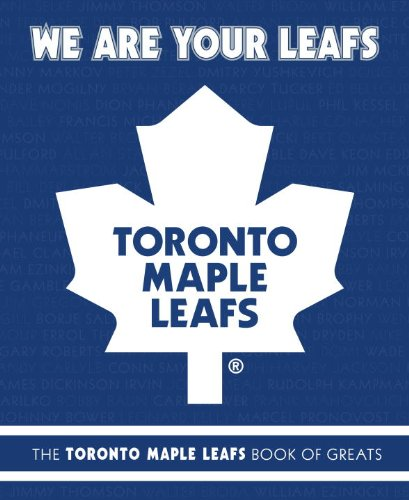 We Are Your Leafs: The Toronto Maple Leafs Book of Greats free download