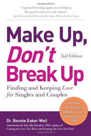 Make Up, Don't Break Up: Finding and Keeping Love for Singles and Couples (2nd Edition) free download