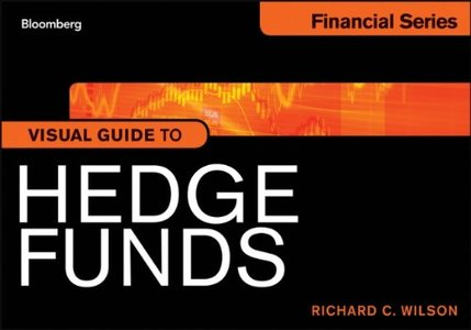Visual Guide to Hedge Funds free download