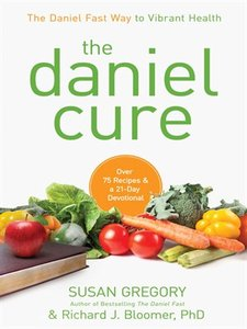 The Daniel Cure: The Daniel Fast Way to Vibrant Health free download