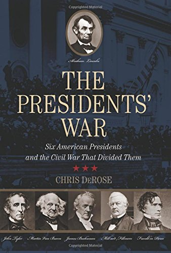 Presidents' War: Six American Presidents And The Civil War That Divided Them free download