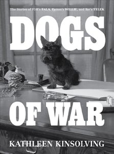 Dogs of War: The Stories of FDR's Fala, Patton's Willie, and Ike's Telek download dree