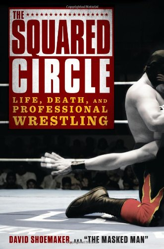 The Squared Circle: Life, Death, and Professional Wrestling download dree