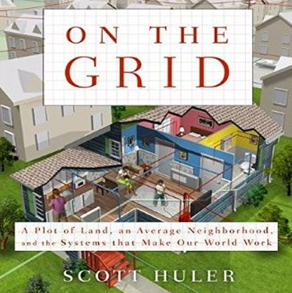 On the Grid: A Plot of Land, An Average Neighborhood, and the Systems that Make Our World Work free download