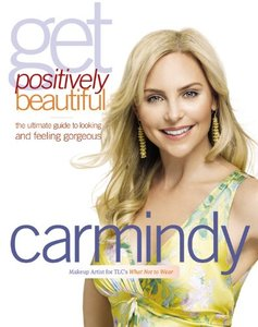 Get Positively Beautiful: The Ultimate Guide to Looking and Feeling Gorgeous free download