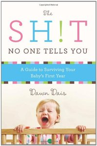 The Sh!t No One Tells You: A Guide to Surviving Your Baby's First Year free download