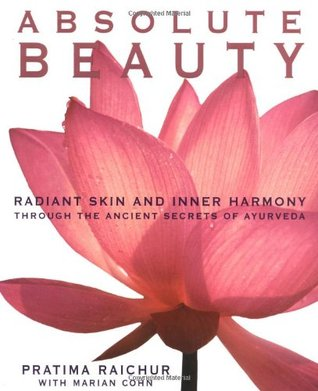 Absolute Beauty: Radiant Skin and Inner Harmony Through the Ancient Secrets of Ayurveda free download