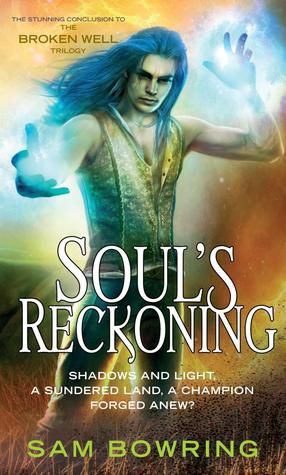 Soul's Reckoning (The Broken Well Trilogy #3) free download