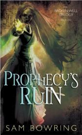 Prophecy's Ruin (The Broken Well Trilogy #1) free download