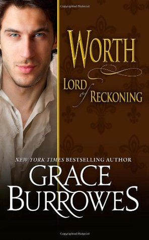 Worth: Lord of Reckoning (Lonely Lords #11) - Grace Burrowes free download