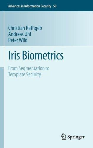 Iris Biometrics: From Segmentation to Template Security (Advances in Information Security) free download