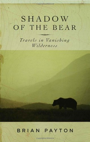 Shadow of the Bear: Travels in Vanishing Wilderness free download