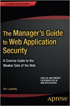 The Manager's Guide to Web Application Security: A Concise Guide to the Weaker Side of the Web free download