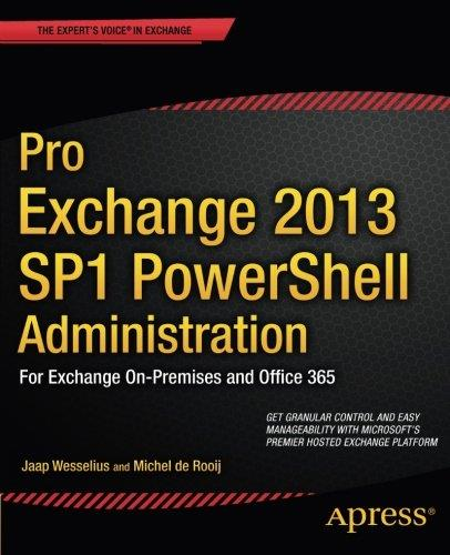 Pro Exchange 2013 SP1 PowerShell Administration: For Exchange On-Premises and Office 365 free download