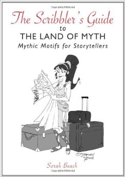 The Scribbler's Guide to the Land of Myth: Mythic Motifs for Storytellers free download