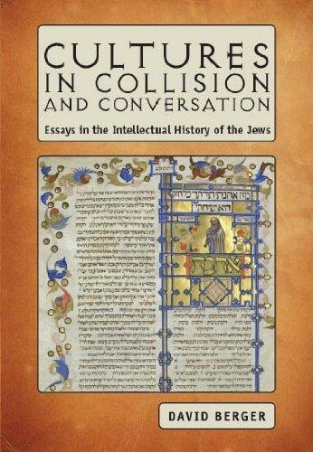 Cultures in Collision and Conversation: Essays in the Intellectual History of the Jews free download
