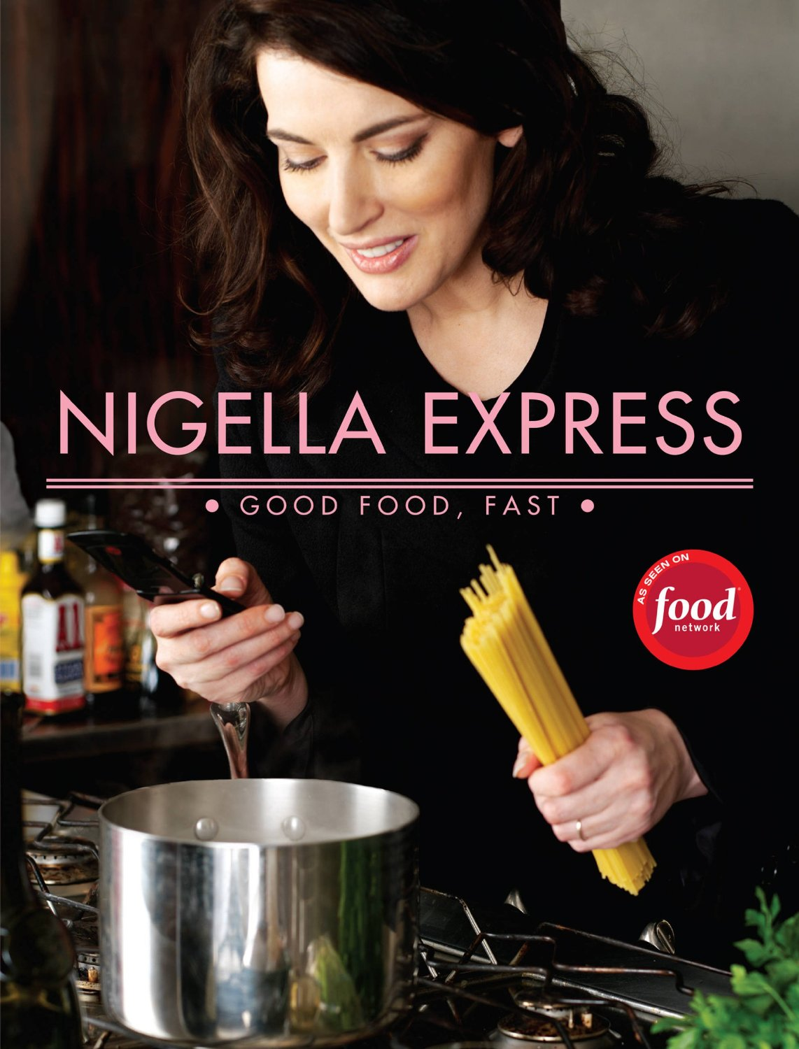Nigella Express: 130 Recipes for Good Food, Fast free download