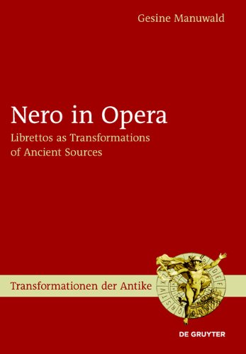 Nero in Opera: Librettos as Transformations of Ancient Sources free download