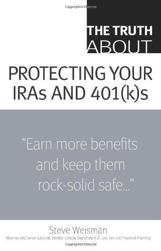 The Truth about Protecting Your IRAs and 401(K)s free download