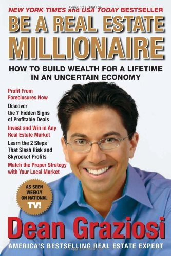 Be a Real Estate Millionaire: How to Build Wealth for a Lifetime in an Uncertain Economy free download