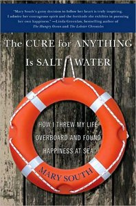 The Cure for Anything Is Salt Water: How I Threw My Life Overboard and Found Happiness at Sea free download