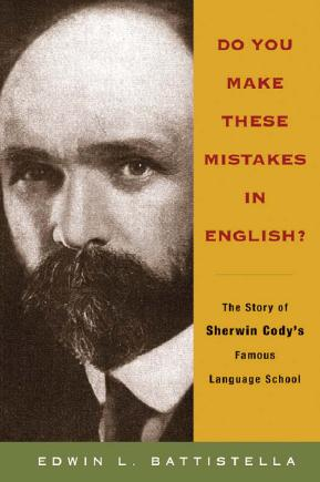 Do You Make These Mistakes in English?: The Story of Sherwin Cody's Famous Language School free download