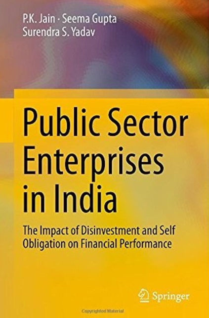 Public Sector Enterprises in India: The Impact of Disinvestment and Self Obligation on Financial Performance free download