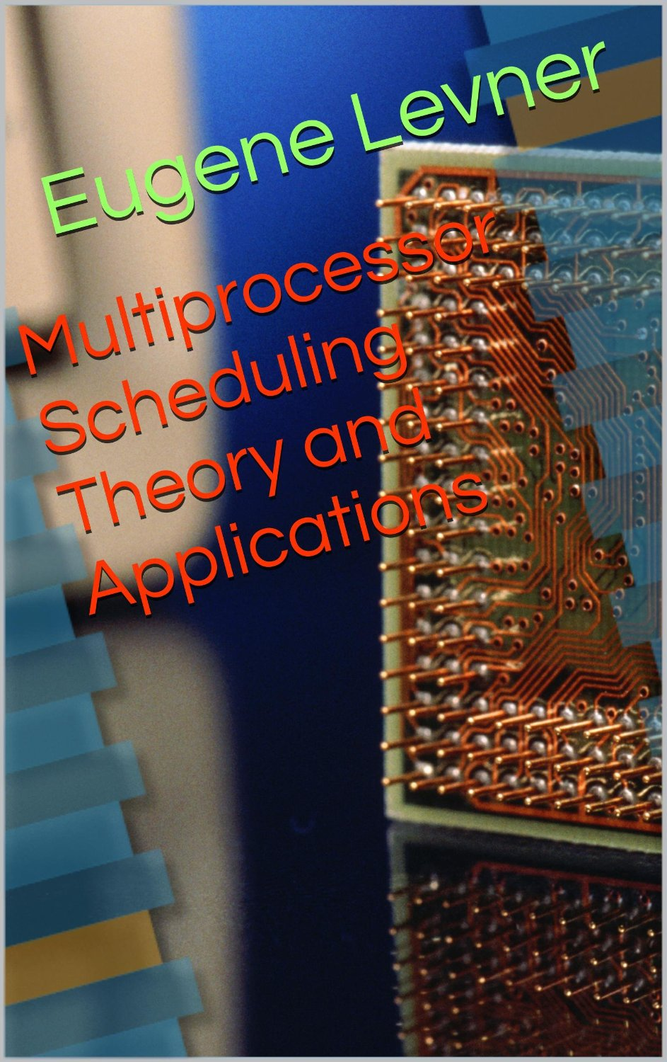 Multiprocessor Scheduling Theory and Applications free download