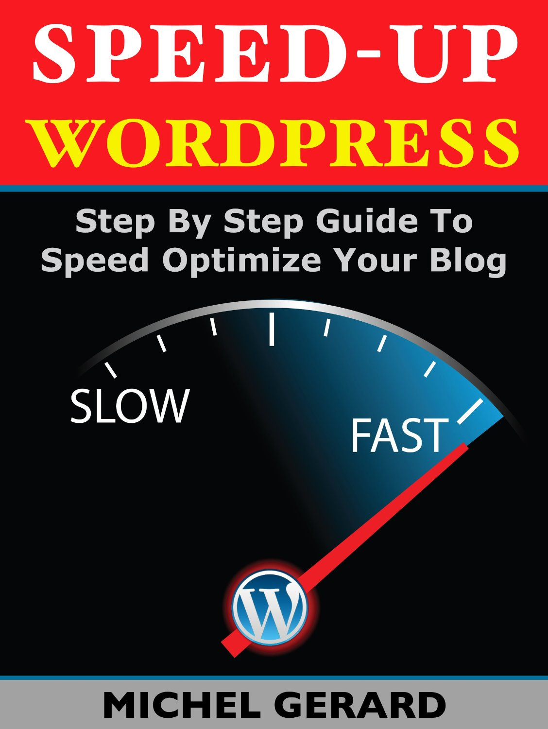 Speed-Up WordPress: Step By Step Guide To Speed Optimize You