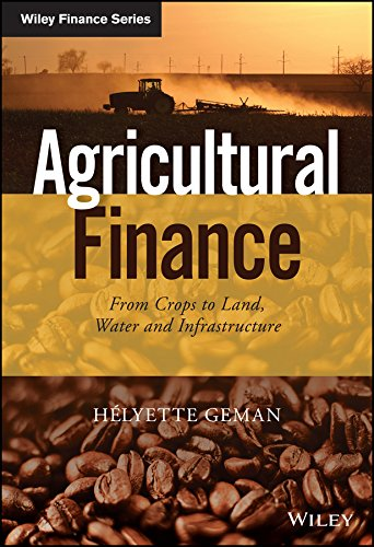 Agricultural Finance: From Crops to Land, Water and Infrastructure free download