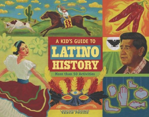 A Kid's Guide to Latino History: More than 50 Activities (A Kid's Guide series) free download