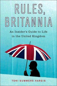 Rules, Britannia: An Insider's Guide to Life in the United Kingdom free download