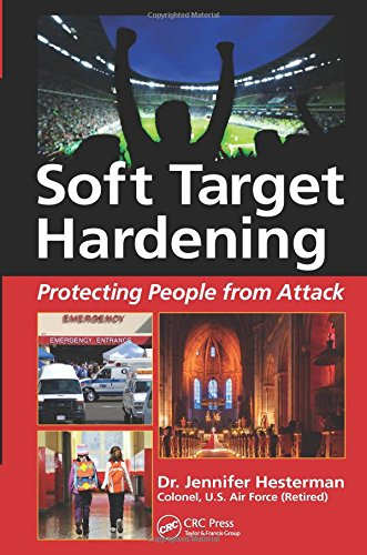 Soft Target Hardening: Protecting People from Attack free download