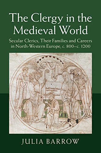 The Clergy in the Medieval World: Secular Clerics, Their Families and Careers in North-Western Europe, c.800-c.1200 free download