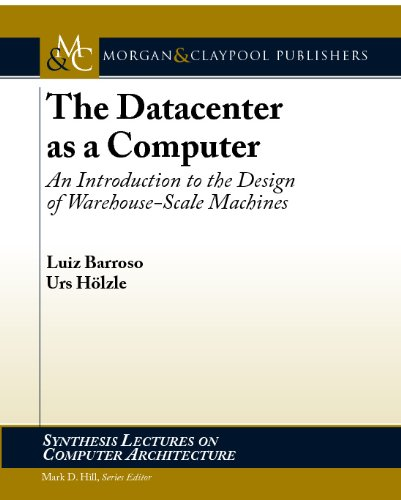 The Datacenter as a Computer: An Introduction to the Design of Warehouse-Scale Machines free download