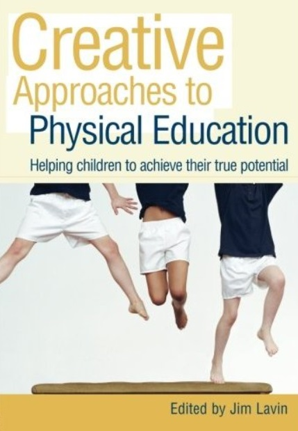 Creative Approaches to Physical Education: Helping Children to Achieve their True Potential download dree