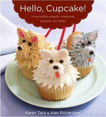 Hello, Cupcake!: Irresistibly Playful Creations Anyone Can Make free download