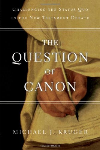 The Question of Canon: Challenging the Status Quo in the New Testament Debate free download