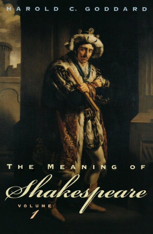 The Meaning of Shakespeare, Volume 1 free download