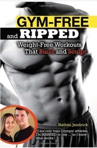 Gym-Free and Ripped: Weight-Free Workouts That Build and Sculpt free download