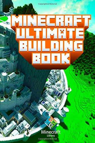 Ultimate Building Book for Minecraft: Amazing Building Ideas and Guides You Couldn't Imagine Before free download