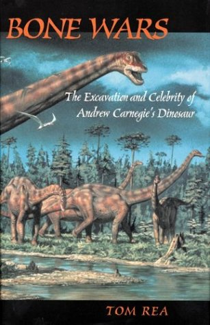 Bone Wars: The Excavation Of Andrew Carnegie's Dinosaur free download