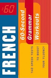 60-Second French Grammar Workout: 140 Speed Tests to Boost Your Fluency free download