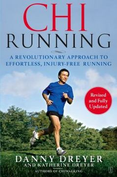 ChiRunning: A Revolutionary Approach to Effortless, Injury-Free Running free download