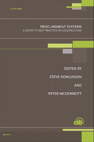 Procurement Systems: A Guide to Best Practice in Construction free download