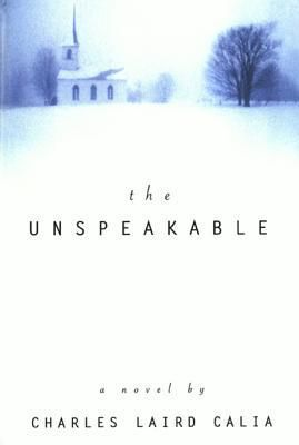 Charles L. Calia - The Unspeakable: A Novel free download
