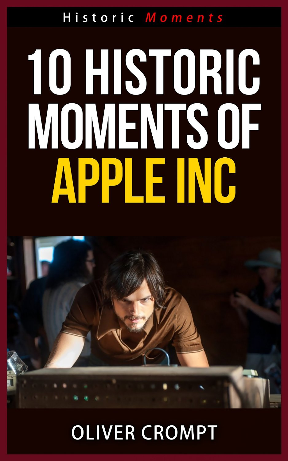 10 Historic Moments Of Apple Inc - Historic Moments Series free download