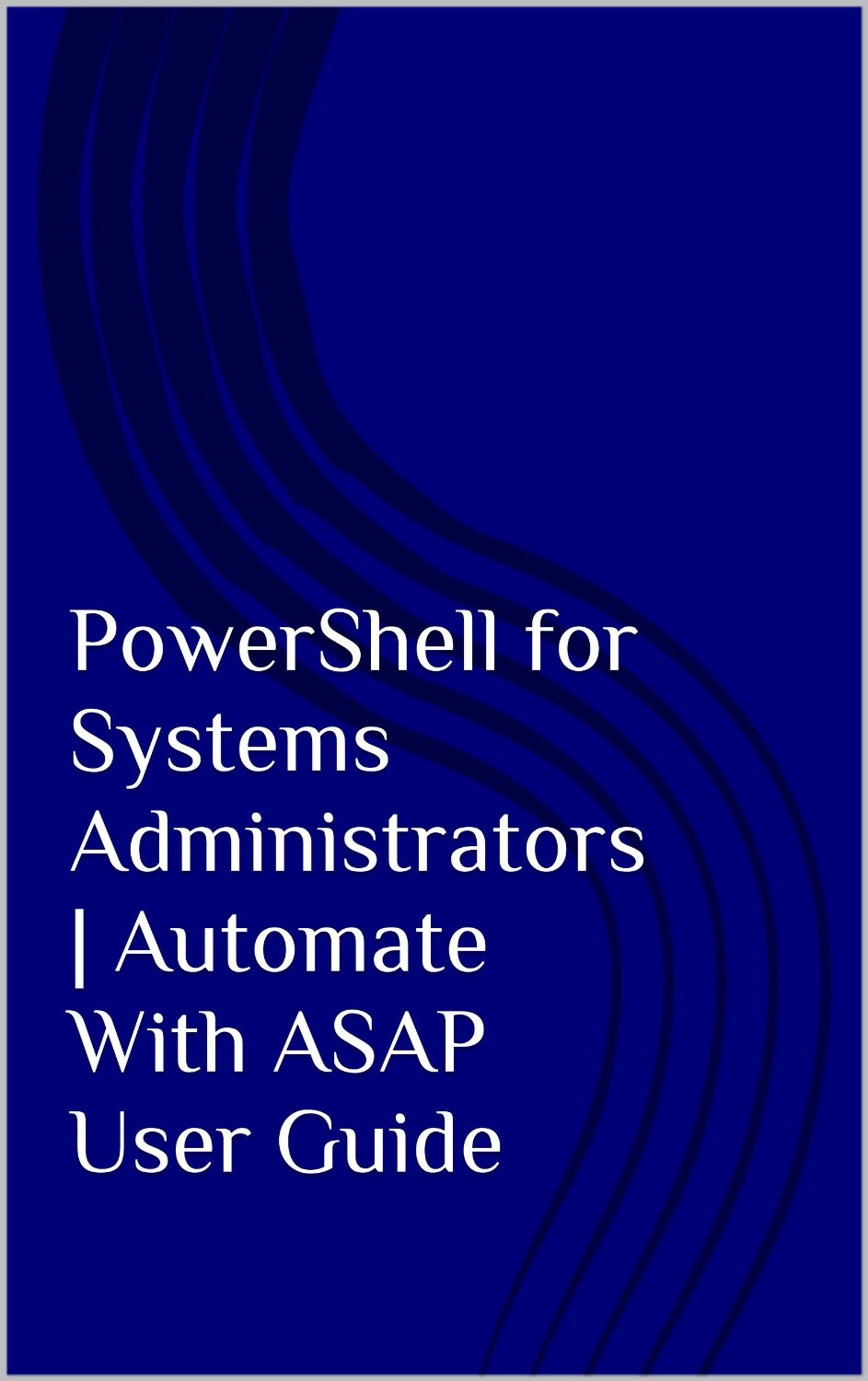 PowerShell for Systems Administrators | Automate VirtualBox With ASAP User Guide free download