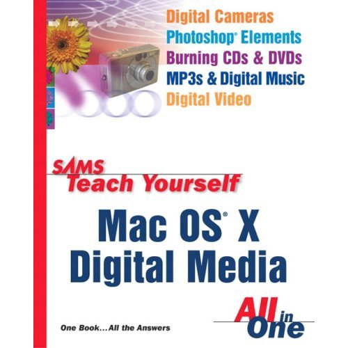 Sams Teach Yourself Mac OS X Digital Media All In One free download