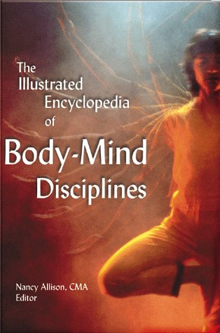The Illustrated Encyclopedia of Body - Mind Disciplines free download